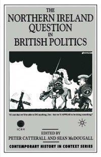 Contemporary History in Context: Northern Ireland Question in British Politics