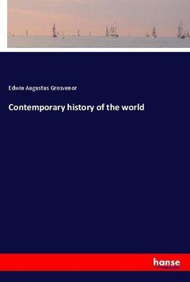 Contemporary history of the world, Edwin Augustus Grosvenor