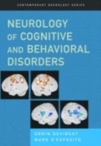 Contemporary Neurology Series: Neurology of Cognitive and Behavioral Disorders, Orrin Devinsky, Mark D'Esposito