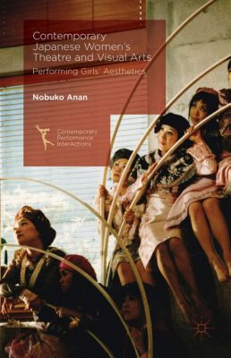 Contemporary Performance InterActions: Contemporary Japanese Women's Theatre and Visual Arts, Nobuko Anan