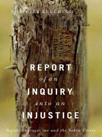 Contemporary Studies on the North: Report of an Inquiry into an Injustice, Peter Kulchyski