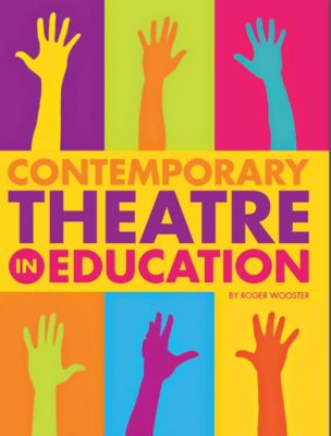 Contemporary Theatre in Education, Roger Wooster