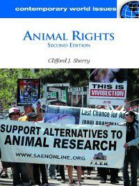 Contemporary World Issues: Animal Rights, Clifford Sherry