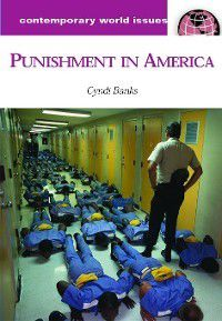 Contemporary World Issues: Punishment in America, Cyndi Banks