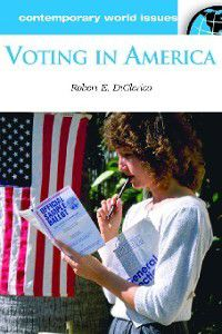 Contemporary World Issues: Voting in America, Robert DiClerico