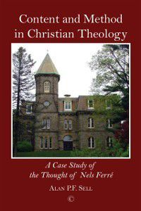 Content and Method in Christian Theology, Alan P. F. Sell