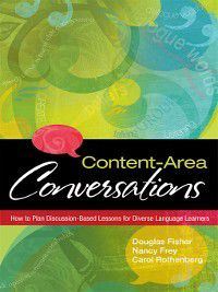 Content-Area Conversations, Nancy Frey, Douglas Fisher, Carol Rothenberg