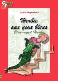 Contes bilingues pour enfants: Herbie aux yeux bleus/ Blue-eyed Herbie, Jasmin Heymelaux