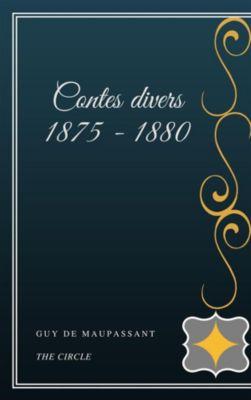 Contes divers 1875 - 1880, Guy de Maupassant