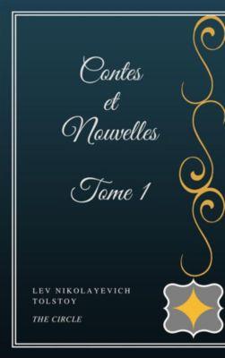 Contes et Nouvelles - Tome I, Lev Nikolayevich Tolstoy