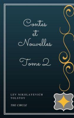 Contes et Nouvelles - Tome II, Lev Nikolayevich Tolstoy