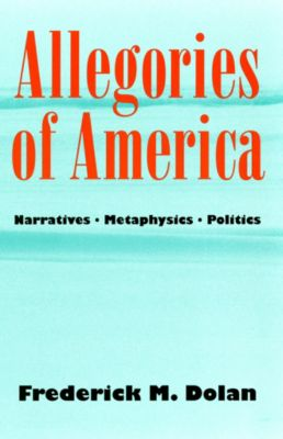 Contestations: Allegories of America, Frederick M. Dolan