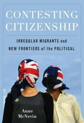 Contesting Citizenship, Anne McNevin
