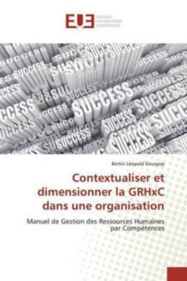 Contextualiser et dimensionner la GRHxC dans une organisation, Bertin Léopold Kouayep