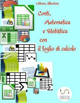 Conti, Matematica e Statistica con il foglio di calcolo, Vittorio Albertoni