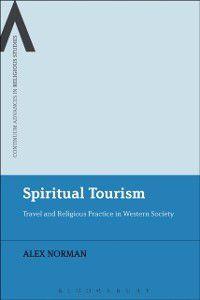 Continuum Advances in Religious Studies: Spiritual Tourism, Alex Norman