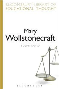 Continuum Library of Educational Thought: Mary Wollstonecraft, Susan Laird