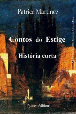 Contos do Estige Volume 1, Patrice Martinez