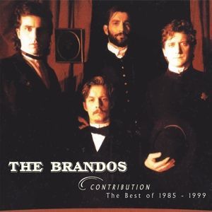 Contribution-The Best Of 1985-1999 (Reissue), The Brandos