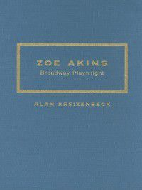 Contributions in Drama and Theatre Studies: Zoe Akins, Alan Kreizenbeck