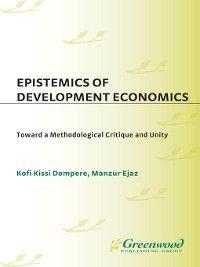 Contributions in Economics and Economic History: Epistemics of Development Economics, Kofi Kissi Dompere, Manzur Ejaz