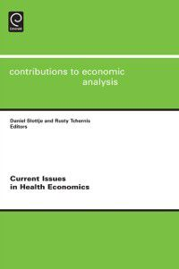 Contributions to Economic Analysis: Current Issues in Health Economics
