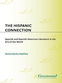 Contributions to the Study of World Literature: The Hispanic Connection, Zenia DaSilva