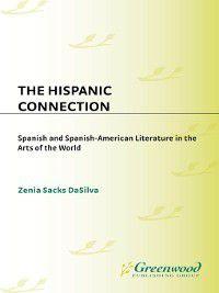 Contributions to the Study of World Literature: The Hispanic Connection, Zenia DaSilva