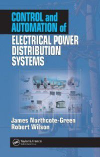 Control and Automation of Electrical Power Distribution Systems, James Northcote-Green, Robert G. Wilson
