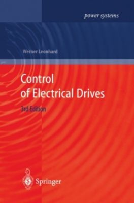 Control of Electrical Drives, Werner Leonhard