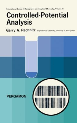 Controlled-Potential Analysis, Garry A. Rechnitz