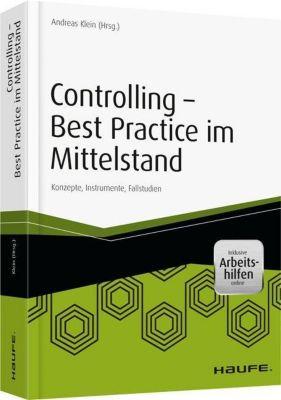 Controlling - Best-Practices im Mittelstand - inkl. Arbeitshilfen online, Andreas Klein