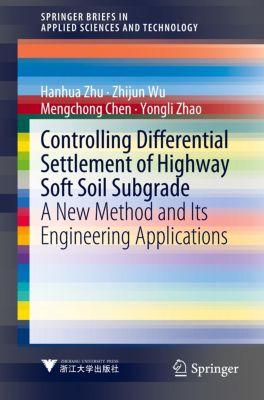 Controlling Differential Settlement of Highway Soft Soil Subgrade, Hanhua Zhu, Zhijun Wu, Mengchong Chen, Yongli Zhao