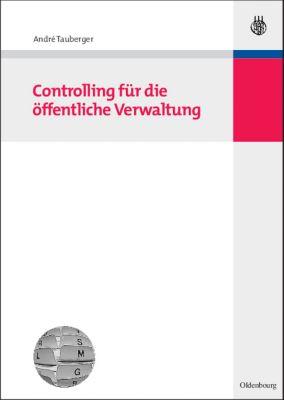 Controlling für die Öffentliche Verwaltung, André Tauberger