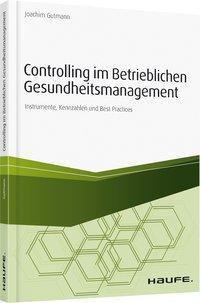 Controlling im betrieblichen Gesundheitsmanagement - Joachim Gutmann |