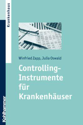 Controlling-Instrumente für Krankenhäuser, Winfried Zapp, Julia Oswald