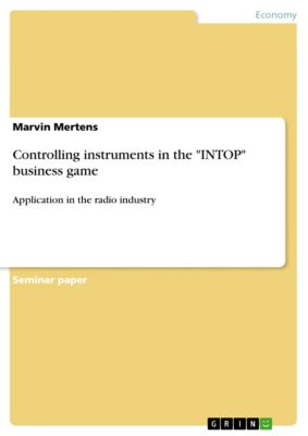 Controlling instruments in the INTOP business game, Marvin Mertens