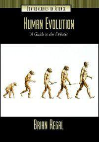 Controversies in Science: Human Evolution, Brian Regal