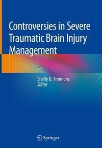 Controversies in Severe Traumatic Brain Injury Management