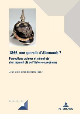 Convergences: 1866, une querelle d'Allemands?