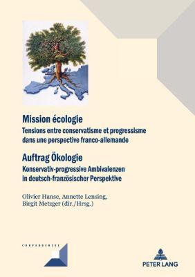 Convergences: Mission écologie/Auftrag Oekologie