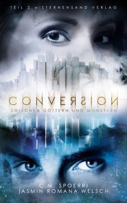 Conversion: Conversion (Band 2): Zwischen Göttern und Monstern, C. M. Spoerri, Jasmin Romana Welsch