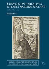 Conversion Narratives in Early Modern England, Abigail Shinn