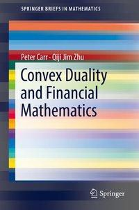 Convex Duality and Financial Mathematics, Peter Carr, Qiji Jim Zhu