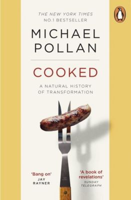 Cooked, Michael Pollan