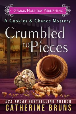 Cookies & Chance Mysteries: Crumbled to Pieces, Catherine Bruns