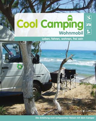 Cool Camping: Cool Camping Wohnmobil, Susanne Flachmann