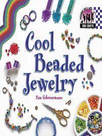 Cool Crafts: Cool Beaded Jewelry, Pam Scheunemann