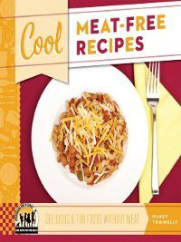 Cool Recipes for Your Health: Cool Meat-Free Recipes, Nancy Tuminelly