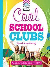 Cool School Spirit: Cool School Clubs, Karen Latchana Kenney